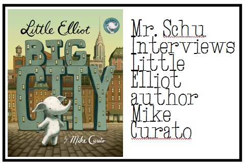 Click on the image above to visit Mr. Schu's interview of Mike Curato + sign up for the book giveaway!