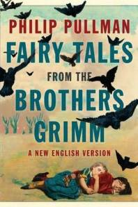 Fairy Tales From The Brothers Grimm by Phillip Pullman