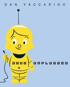 doug-unplugged