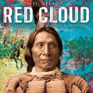 red cloud a lakota story of war and surrender