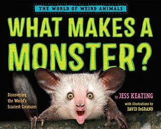 what makes a monster discovering the worlds scariest creatures