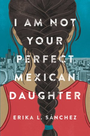 i am your perfect mexican daughter