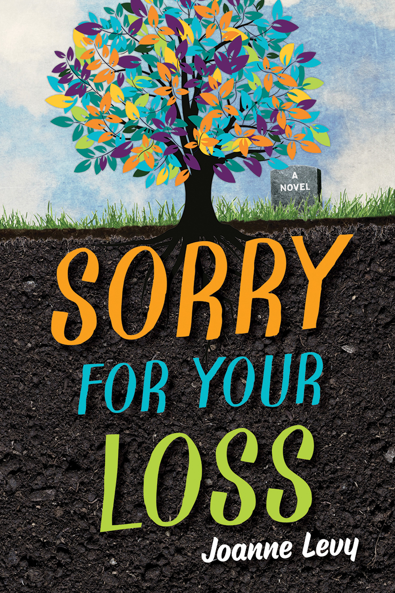 The Story Behind Sorry For Your Loss by Joanne Levy